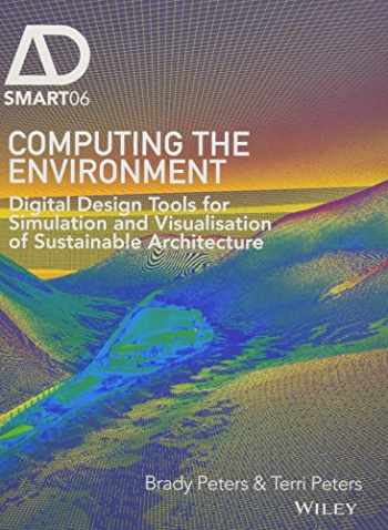 9781119097891-1119097894-Computing the Environment: Digital Design Tools for Simulation and Visualisation of Sustainable Architecture (AD Smart)
