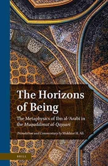9789004425248-9004425241-The Horizons of Being The Metaphysics of Ibn al-Arab in the Muqaddimat al-Qayar (English and Arabic Edition)