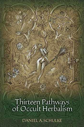 9781945147012-1945147016-Thirteen Pathways of Occult Herbalism