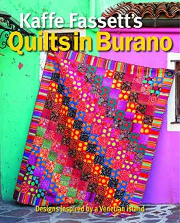 9781641551199-1641551194-Kaffe Fassett's Quilts in Burano: Designs Inspired by a Venetian Island