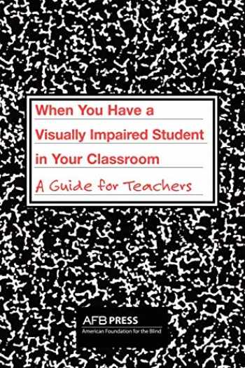 9780891283935-0891283935-When You Have a Visually Impaired Student in Your Classroom: A Guide for Teachers