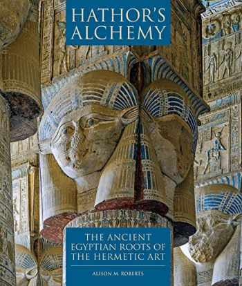9780952423331-0952423332-Hathor's Alchemy: The Ancient Egyptian Roots of the Hermetic Art