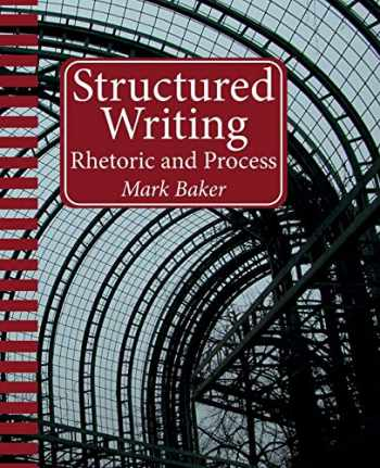 9781937434564-1937434567-Structured Writing: Rhetoric and Process