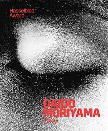 9783960986621-3960986629-Daido Moriyama: A Diary: Hasselblad Award 2019