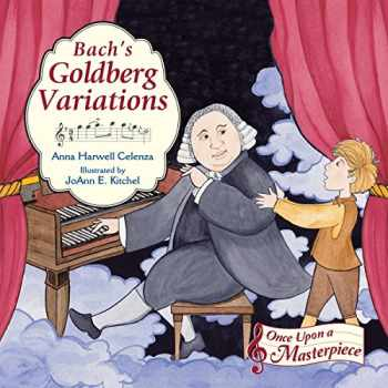 9781580895293-1580895298-Bach's Goldberg Variations (Once Upon a Masterpiece)