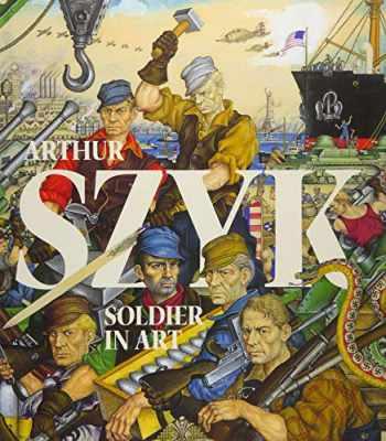9781911282082-1911282085-Arthur Szyk: Soldier in Art