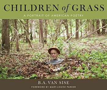 9781943156825-1943156824-Children Of Grass: A Portrait Of American Poetry