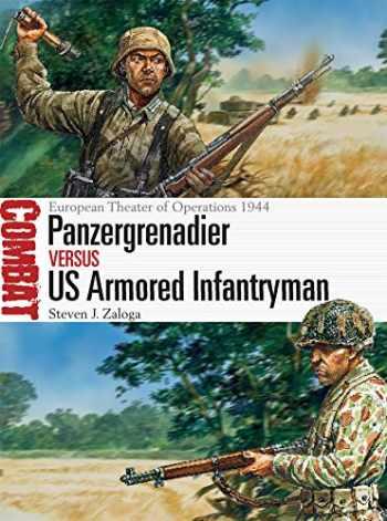 9781472817075-1472817079-Panzergrenadier vs US Armored Infantryman: European Theater of Operations 1944 (Combat)