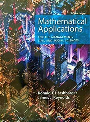 9781337630535-1337630535-Mathematical Applications for the Management, Life, and Social Sciences, Loose-leaf Version, 12th