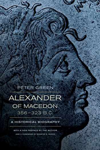 9780520275867-0520275861-Alexander of Macedon, 356–323 B.C.: A Historical Biography