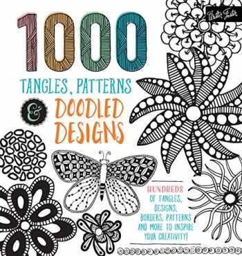 9781633221437-1633221431-1,000 Tangles, Patterns & Doodled Designs: Hundreds of tangles, designs, borders, patterns and more to inspire your creativity!