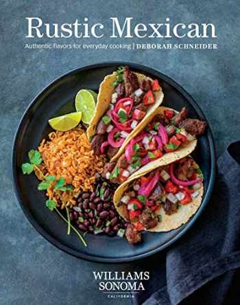 9781681882666-1681882663-Rustic Mexican: Authentic Flavors for Everyday Cooking