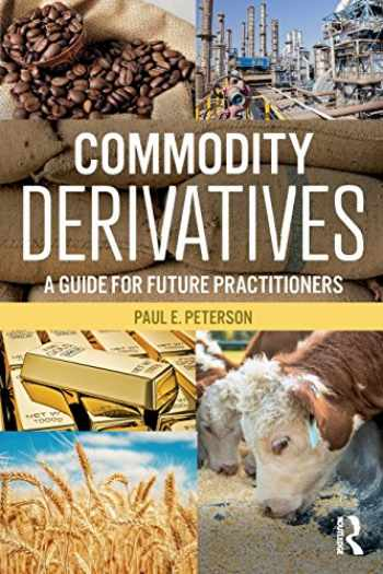9780765645371-0765645378-Commodity Derivatives: A Guide for Future Practitioners