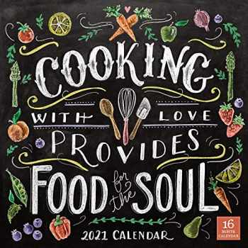 9781531910006-1531910009-2021 Cooking with Love Provides Food for the Soul 16-Month Wall Calendar