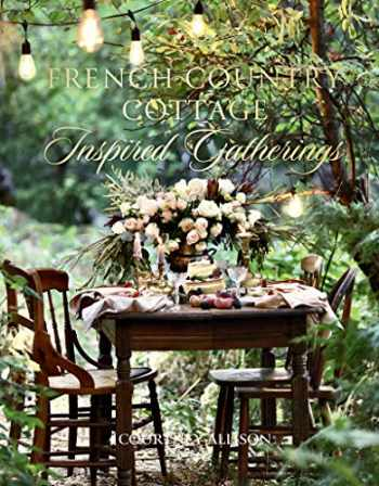 9781423653592-1423653599-French Country Cottage Inspired Gatherings