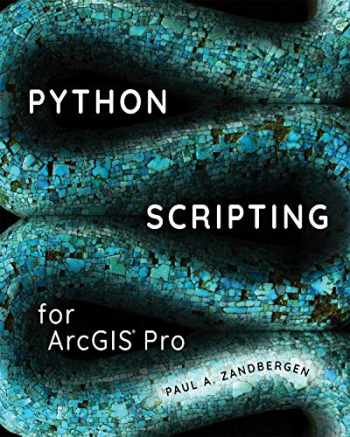 9781589484993-1589484991-Python Scripting for ArcGIS Pro