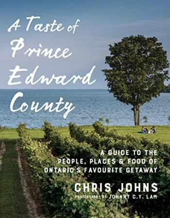 9780147530684-0147530687-A Taste of Prince Edward County: A Guide to the People, Places & Food of Ontario's Favourite Getaway