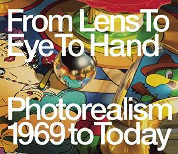 9783791356075-3791356070-From Lens to Eye to Hand: Photorealism 1969 to Today