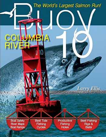 9781571885302-1571885307-Buoy 10: The Largest Salmon Run in the World!