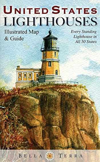 9781888216448-1888216441-United States Lighthouses: Illustrated Map & Guide