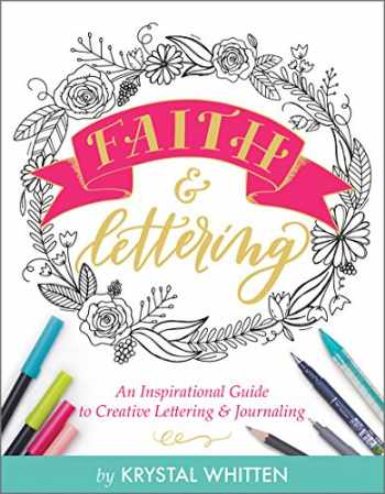 9781683972433-1683972430-Faith & Lettering: An Inspirational Guide to Creative Lettering & Journaling (Deluxe Signature Journals)