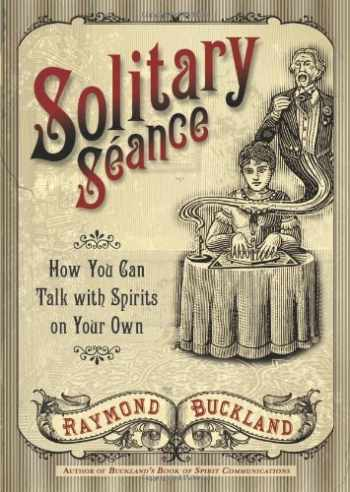 9780738723204-0738723207-Solitary Seance: How You Can Talk with Spirits on Your Own