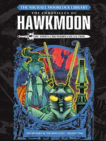 9781785864230-1785864238-The Michael Moorcock Library: The Chronicles of Hawkmoon: History of the Runestaff Vol. 2
