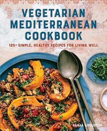 9781646113941-1646113942-Vegetarian Mediterranean Cookbook: 125+ Simple, Healthy Recipes for Living Well