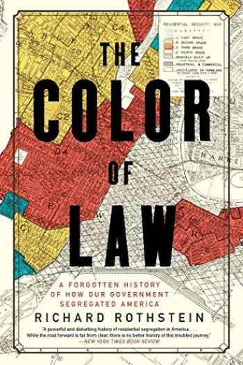 9781631494536-1631494538-The Color of Law: A Forgotten History of How Our Government Segregated America