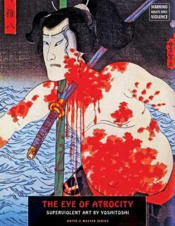 9781840683318-1840683317-The Eye Of Atrocity: Superviolent Art by Yoshitoshi (Ukiyo-e Master Series)