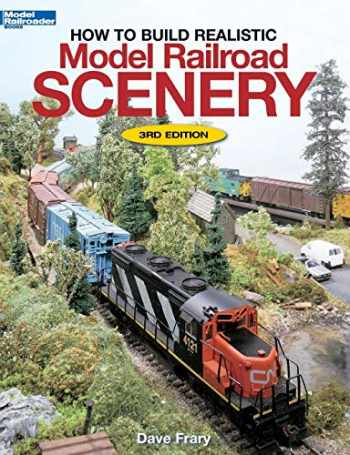 9780890244708-0890244707-How to Build Realistic Model Railroad Scenery, Third Edition (Model Railroader Books)