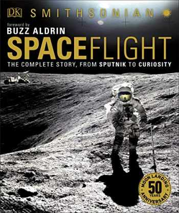 9781465479655-1465479651-Spaceflight, 2nd Edition: The Complete Story from Sputnik to Curiousity