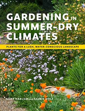 9781604699128-1604699124-Gardening in Summer-Dry Climates: Plants for a Lush, Water-Conscious Landscape