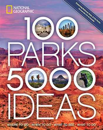 9781426220104-1426220103-100 Parks, 5,000 Ideas: Where to Go, When to Go, What to See, What to Do