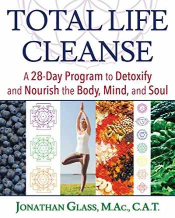 9781620556917-162055691X-Total Life Cleanse (A 28-Day Program to Detoxify and Nourish the Body, Mind, and Soul)