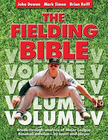 9780879466824-0879466820-The Fielding Bible, Volume V: Breakthrough Analysis of Major League Defense--By Team and Player