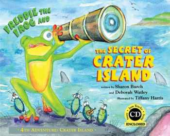9780974745466-0974745464-Freddie the Frog and the Secret of Crater Island: 4th Adventure: Crater Island
