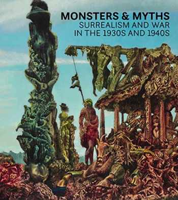 9780847863136-0847863131-Monsters and Myths: Surrealism & War in the 1930s and 1940s