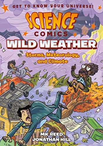 9781626727908-1626727902-Science Comics: Wild Weather: Storms, Meteorology, and Climate