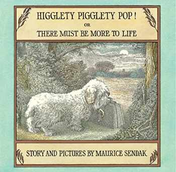 9780060284794-006028479X-Higglety Pigglety Pop!: Or There Must Be More to Life
