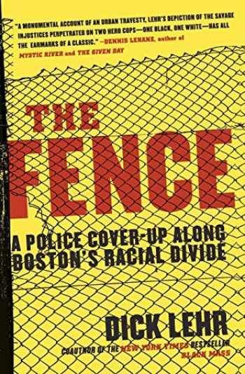 9780060780999-0060780991-The Fence: A Police Cover-up Along Boston's Racial Divide