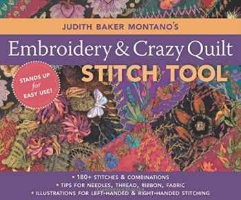 9781571205339-1571205330-Judith Baker Montano's Embroidery & Craz: 180+ Stitches & Combinations Tips for Needles, Thread, Ribbon, Fabric Illustrations for Left-Handed & Right-Handed Stitching