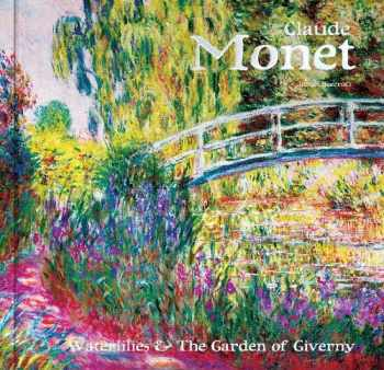 9781787552326-1787552322-Claude Monet: Waterlilies and the Garden of Giverny (Masterworks)