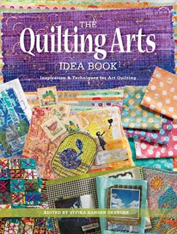 9781440248849-1440248842-The Quilting Arts Idea Book: Inspiration & Techniques for Art Quilting