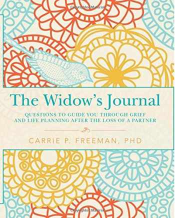 9781515193319-1515193314-The Widow's Journal: Questions to Guide You through Grief and Life Planning after the Loss of a Partner