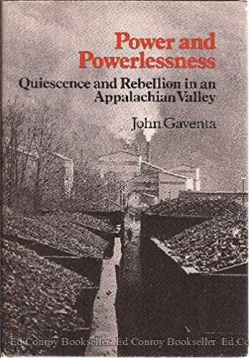 9780252007729-0252007727-Power and Powerlessness: Quiescence and Rebellion in an Appalachian Valley