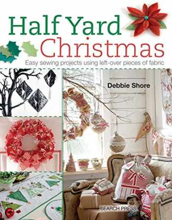 9781782211471-1782211470-Half Yard# Christmas: Easy sewing projects using leftover pieces of fabric