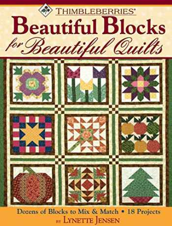9781935726241-1935726242-Thimbleberries (R) Beautiful Blocks for Beautiful Quilts: Dozens of Blocks to Mix & Match (Landauer) 18 Projects for Wall Hangings, Seasonal Samplers, Table Runners, Bed Quilts, Potholders, and More