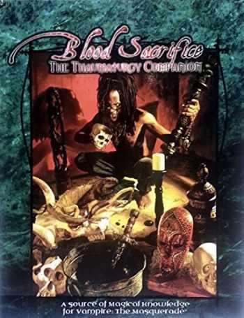 9781588462220-1588462226-Blood Sacrifice: The Thaumaturgy Companion (Vampire: The Masquerade)