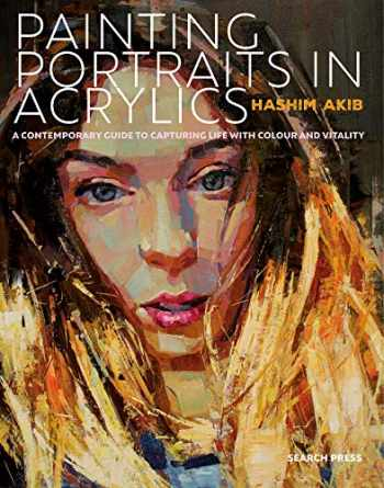 9781782215813-1782215816-Painting Portraits in Acrylic: A practical guide to contemporary portraiture